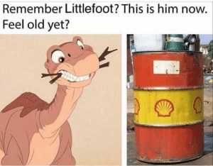 Explosive dino blood.: Remember Littlefoot? This is him now.  Feel old yet? Explosive dino blood.
