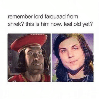 lord farquaad: remember lord farquaad from  Shrek? this is him now. feel old yet?