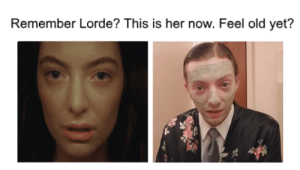 Dank, Lorde, and Memes: Remember Lorde? This is her now. Feel old yet? I knew it. by foxesinthebox FOLLOW 4 MORE MEMES.