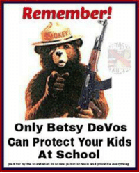SHES A NO BRAINER!!: Remember!  OKEN  Only Betsy Devos  Can Protect Your Kids  At School SHES A NO BRAINER!!