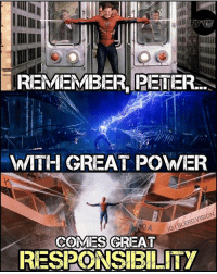 Memes, SpiderMan, and Superhero: REMEMBER PETER  WITH GREAT POWER  IGIBLERD,VISION  ROA  COMES GREAT  RESPONSIBILITY TBT: Each of these moments represent exactly why Spiderman is one of my favorite superheroes of all time. 😢 Doin' ya proud up there, Uncle Ben! -- I was gonna write a whole spiel but my boy @nerdy.hero said it best: He's just a kid trying to do what's right. He embodies the innocence and optimism we all had as kids. Whether it's saving a train, a plane, or a ship. He holds us all closer together....with his webs 😢😢😢😭😭😭