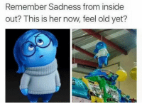 inside out: Remember Sadness from inside  out? This is her now, feel old yet?