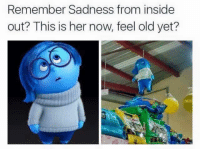 Soon: Remember Sadness from inside  out? This is her now, feel old yet? Soon