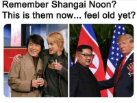 Memes, Old, and 🤖: Remember Shangai Noon?  This is them now... feel old yet?