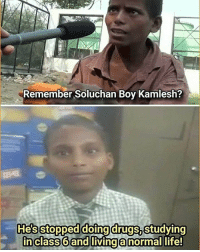 Drugs, Life, and Memes: Remember Soluchan Boy Kamlesh?  He's stopped doing drugs, studying  in class 6 and living a normal life Desh Badal Raha Hai, Desh Badlega.. Thank you Modi ji🙏 bcbaba copied