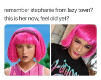 Lazy: remember stephanie from lazy town?  this is her now, feel old yet?