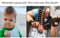Remember success kid? This is him now. Feel old yet?