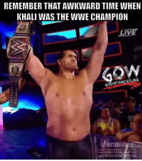 Memes, Wrestling, and World Wrestling Entertainment: REMEMBER THAT AWKWARD TIME WHEN  KHALI WAS THE WWE CHAMPION  LIVE  GODOFWRESTLING  ALL RIGHTS R Khali is back that's pretty much it 😐 prowrestling professionalwrestling wwe wweraw wwenews wwememes wweuniverse wweuniversalchampionship wwewrestling wweworldheavyweightchampion wwesuperstars wwefunny wwebattleground jindermahal thegreatkhali romanreigns jindermahal johncena wrestlingmemes wrestling wrestlers wrestle wrestle brocklesnar braunstrowman