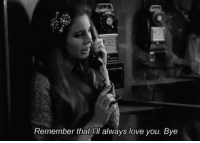 Lill: Remember that lill always love you. Bye