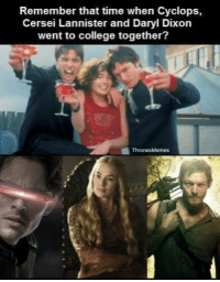 https://t.co/bXUlwvEwFi: Remember that time when Cyclops,  Cersei Lannister and Daryl Dixon  went to college together?  Thrones Memes https://t.co/bXUlwvEwFi