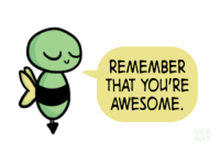 Remember Who You Are: REMEMBER  THAT YOU'RE  AWESOME.