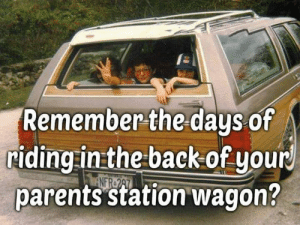 Memes, Parents, and 🤖: Remember the days of  iding in theback of your  parents station wagon?