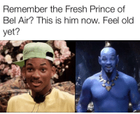 Prince: Remember the Fresh Prince of  Bel Air? This is him now. Feel old  yet?