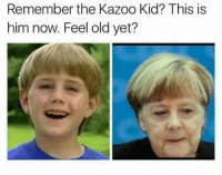 Old, Him, and Kid: Remember the Kazoo Kid? This is  him now. Feel old yet?