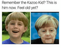 Time, Dank Memes, and Old: Remember the Kazoo Kid? This is  him now. Feel old yet?