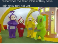 Memes, Teletubbies, and Construction: remember the teletubbies they have  kids now feel old yet? Wait what???.... since when? Lol I thought this show got cancelled after the rest of the 90's babies finally grew up and they all went their separate ways and went into construction, hair & beauty, espionage etc etc?? ..... which one of the teletubbies was a woman and decided to let the mandem run through her? .... how am I going to explain this to the little kids that certain man in the teletubbies are old skool Mack daddies and now they are single parents after a night of sippin on tubby custard mixed with white rum
