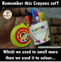 Just Can't get Enough Of That Irresistible Fragrance.. :): Remember this crayons set?  LA GHING  laughing colours.co m  Which we used to smell more  than we used it to Colour... Just Can't get Enough Of That Irresistible Fragrance.. :)