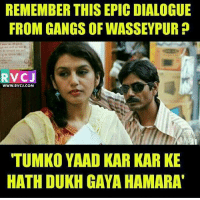 Tharki Dialogue from GoW..😂😝 rvcjinsta: REMEMBER THIS EPIC DIALOGUE  FROM GANGS OF WASSEYPUR  RVCJ  WWW. RVCJ.COM  TUMKO YAAD KAR KAR KE  HATH DUKH GAYA HAMARAT Tharki Dialogue from GoW..😂😝 rvcjinsta