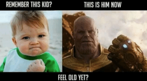 doesn't feel good, does it? by Tropical_Centipede CLICK HERE 4 MORE MEMES.: REMEMBER THIS KID?  THIS IS HIM NOW  FEEL OLD YET? doesn't feel good, does it? by Tropical_Centipede CLICK HERE 4 MORE MEMES.