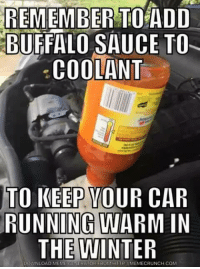Winter Life Hack: -SuperBitch: REMEMBER TO ADD  BUFFALO SAUCE TO  COOLANT  TO KEEP YOUR CAR  RUNNING WARM IN  THE WINTER  DOWNLOAD MEM  COM Winter Life Hack: -SuperBitch