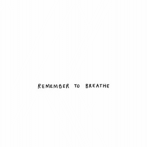 Remember and Breathe: REMEMBER TO BREATHE