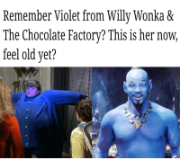 Willy Wonka: Remember Violet from Willy Wonka &  The Chocolate Factory? This is her now,  feel old yet?