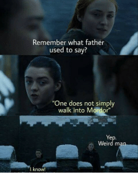 """That's how you get three warning arrows in the back. Follow @9gag - - - 9gag gameofthrones lotr seanbean memeception lordoftherings: Remember what father  used to say?  """"One does not simply  walk into Mordor""""  Ye  Weird ma  l know That's how you get three warning arrows in the back. Follow @9gag - - - 9gag gameofthrones lotr seanbean memeception lordoftherings"""