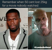 😂😂😂😂😂: Remember when 50 cent lost 25kg  for a movie nobody watched  N FIN  @London Baithead 😂😂😂😂😂