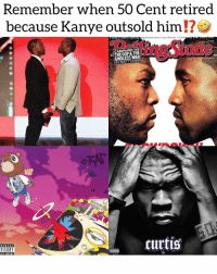 11 years ago today, 50cent and Kanye both dropped their album at the same time‼️50 Cent made a bet with Kanye and the World that if Ye outsold him he would retire.... kanyewest dropped 'Graduation' which went on to sell 950,000+ albums his first week‼️ 50cent curtis sold 691,000 🤧 getthestrap Follow @bars for more ➡️ DM 5 FRIENDS: Remember when 50 Cent retired  because Kanye outsold him  CAMPAIGN '08  THE GOP & THE  ENDLESS WAR  BY MATT TAIBBI  1n9Stone  RENTAL  VISORY  curtis  ICIT CONTENT  IHn 11 years ago today, 50cent and Kanye both dropped their album at the same time‼️50 Cent made a bet with Kanye and the World that if Ye outsold him he would retire.... kanyewest dropped 'Graduation' which went on to sell 950,000+ albums his first week‼️ 50cent curtis sold 691,000 🤧 getthestrap Follow @bars for more ➡️ DM 5 FRIENDS