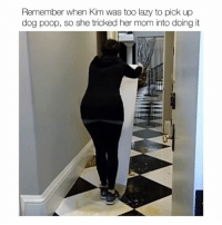 SWIPE ➡️ and Tag a Friend 😂💀: Remember when Kim was too lazy to pick up  dog poop, so she tricked her mom into doing it SWIPE ➡️ and Tag a Friend 😂💀