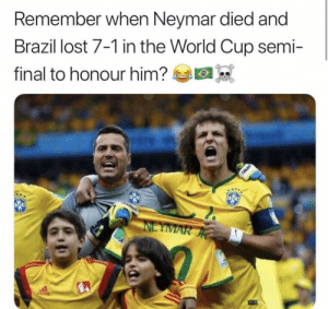 Neymar, Soccer, and Lost: Remember when Neymar died and  Brazil lost 7-1 in the World Cup semi-  final to honour him? Who else remembers 😂