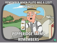 Ass, Pluto, and Dwarf: REMEMBER WHEN PLUTO WAS A LEGIT  PLANET?  PEPPERIDGE FARMS  REMEMBERS Dwarf planet, my ass