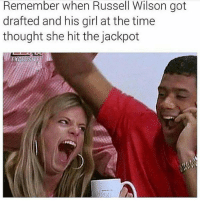 HAHAHAHAHAHA: Remember when Russell Wilson got  drafted and his girl at the time  thought she hit the jackpot HAHAHAHAHAHA