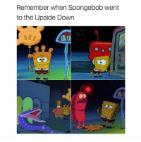 SpongeBob, Trendy, and Down: Remember when Spongebob went  to the Upside Down  2t Follow @childhoodmemorie.s for nostalgic posts