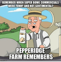 "Advice, Funny, and Super Bowl: REMEMBER WHEN SUPER BOWL COMMERCIALS  WERE FUNNY AND NOT SENTIMENTAL?  PEPPERIDGE  FARM REMEMBERS  imgrilip.com <p><a href=""http://advice-animal.tumblr.com/post/170559380111/with-all-the-super-bowl-commercials"" class=""tumblr_blog"">advice-animal</a>:</p>  <blockquote><p>With all the super bowl commercials…</p></blockquote>"