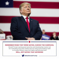 Donald Trump, Money, and Social Media: REMEMBER WHEN THEY WERE SAYING, DURING THE CAMPAIGN  Donald Trump is giving great speeches and drawing big crowds, but  he is spending much less money and not using social media as well  as Crooked Hillary's large and highly sophisticated staff.  WELL, NOT SAYING THAT ANYMORE!  @RealDonaldTrump Remember when they were saying that Donald Trump is not using social media as well as Crooked Hillary's large and highly sophisticated staff? Well, not saying that anymore!