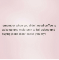 Fall, Coffee, and Good: remember when you didn't need coffee to  wake up and melatonin to fall asleep and  buying jeans didn't make you cry? Ohhh the good old days