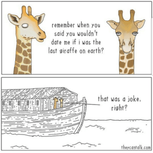 Date, Earth, and Com: remember when you  said you wouldn't  date me if i was the  last siraffe on earth?  that was a joke,  right?  theycantalk.com