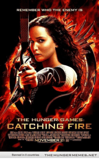 "<p>Remember the enemy <a href=""http://ift.tt/1xxJ1DQ"">http://ift.tt/1xxJ1DQ</a></p>: REMEMBER WHO THE ENEMY IS  THE HUNGER. GAMES:  CATCHING FIRE  殭FU烈昌1  RE  EX NI K匮弱奶HM11 HRE  ?WaM Ill 멜//仙召  ㄧ延瑪7aMHans  Banned in 0 countries  THE HUNGERMEMES.NET <p>Remember the enemy <a href=""http://ift.tt/1xxJ1DQ"">http://ift.tt/1xxJ1DQ</a></p>"