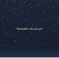 "Who, Remember, and You: ""Remember who you are""  03"