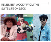 Life, Memes, and Good: REMEMBER WOODY FROM THE  SUITE LIFE ON DECK Good for him