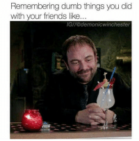 Stupid Gif: Remembering dumb things you did  with your friends like...  IG//@demonicwinchester