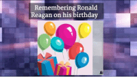Memes, Ronald Reagan, and 🤖: Remembering Ronald  Reagan on his birthday Today is the Birthday of Ronald Reagan (1911-2004), the 40th President of the United States!