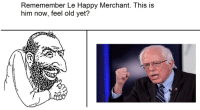 Merchant: Rememember Le Happy Merchant. This is  him now, feel old yet?