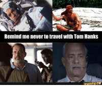 For real! 😂: Remind me never to travel with Tom Hanks  ifunny.CG For real! 😂