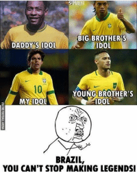 Brazil 🇧🇷 🔻FREE FOOTBALL EMOJIS --> LINK IN OUR BIO! Credit : @thefootballarena: RENA  BIG BROTHER'S  IDOL  DADDY'S IDOL  10  MYIDOL  10  YOUNG BROTHER'S  IDOL  BRAZIL  YOU CAN'T STOP MAKING LEGENDS Brazil 🇧🇷 🔻FREE FOOTBALL EMOJIS --> LINK IN OUR BIO! Credit : @thefootballarena