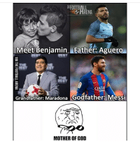 No Pressure 😂: RENA  Meet Benjamin Father Aguero  Grandfather: Maradona  Godfather: Messi  MOTHER OF GOD No Pressure 😂
