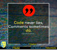 "Code never lies exactly: , renove  a7a.getElenentsByTagNane  Chila(b)7funct  learttributeso.b.nerge  ealue a.defau  0.4)  s.Checkedd  al1a.opendChidla.owne  e.handle,e.events  a.nodeType1  Jain""7-I1-),a.ve  ongengs-Ha sin.selector g-selector  3a-s atePropagationStopped  sergent.A.D Object.prototype.toString,  SePesgrent.chaNodes)return.e.mergehisall  ด.saen 'unct b)(return .e.each(this,a,b).ready  readyaa.selector bthis.selector s  elengt al:thislal7,pushStack: functiona,  Code never lies,  Comments sometimes  do  ts),""sli  call(a  roe.xtend e.fn tend  else.if(c.attachEventc.at  ง  (g)(o4H@  em,ai  ,alync.-false"",d. loadm(c) ))cat  oor  tion(a)freturn.a.replacex,s-re  eetetakAray:function(a, b)Evar.cbii  ed.push(alf)return.dL  Anonymouse  cgreturn-1,merge: function(a.cha  non  on(a,c,d,f,g.h)Hvar.i-a.tengthfy  ate) getTine),uaMatch: functionlalea  f a.prototype this(),a.fn.constructor  Object"".split("",function(a,b1  f);return.h.concat:apply( [  Hc.renoveEventListener  Deferred:functionEvar.a-l1.b.c.d.e  ectwith e  sarguments)), fail:c.done, rej  Father Of Hacker  Father Of Hacker  www.facebook.com/FatheroHacker Code never lies exactly"