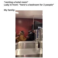 "Be Like, Family, and Funny: *renting a hotel room*  Lady in front: ""here's a bedroom for 2 people""  My family:  N26 Lmao it be like this 👉🏽(via: rolandchief1-twitter)"