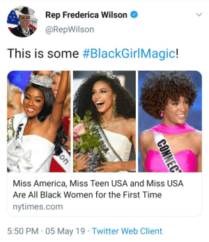 America, Beautiful, and Blackpeopletwitter: Rep Frederica Wilson  @RepWilson  This is some #BlackGiri Magic!  Miss America, Miss Teen USA and Miss USA  Are All Black Women for the First Time  nytimes.com  5:50 PM 05 May 19 Twitter Web Client Black is beautiful